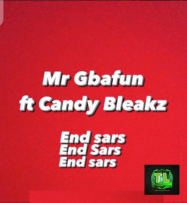 Mr-Gbafun-End-SARS-Ft-Candy-Bleakz-mp3-download-Teelamford