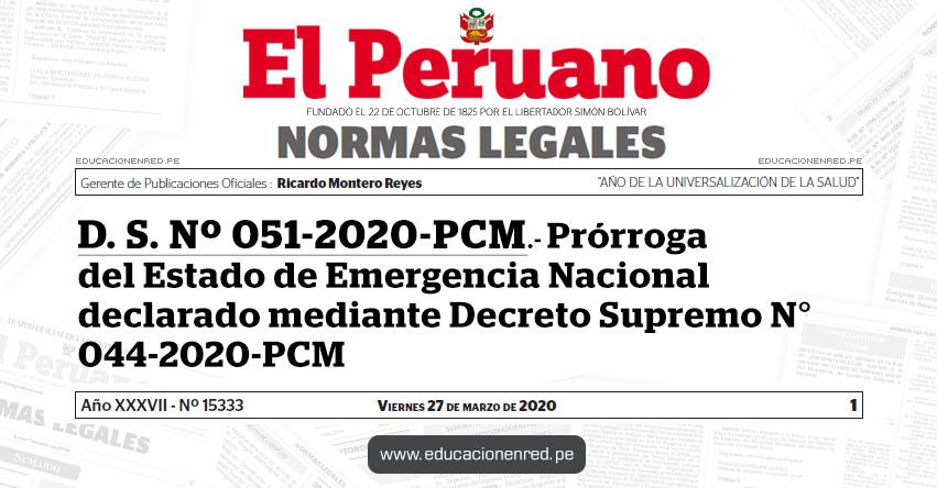 D. S. Nº 051-2020-PCM - Prórroga del Estado de Emergencia Nacional declarado mediante Decreto Supremo N° 044-2020-PCM