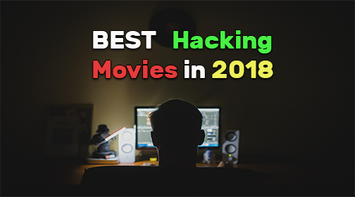 best hacking movies in 2018