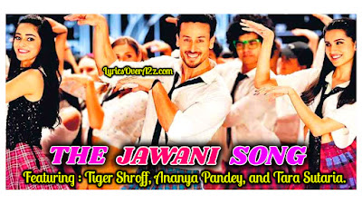The Jawani Song Lyrics - Student Of the Year 2 | Tiger Shroff | Ananya Pandey
