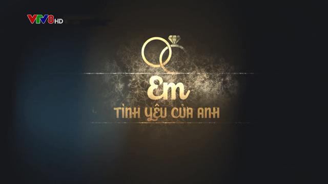 Em – Tình Yêu Của Anh – Trọn Bộ Tập Cuối (Phim Thái Lan VTV8 Lồng Tiếng)