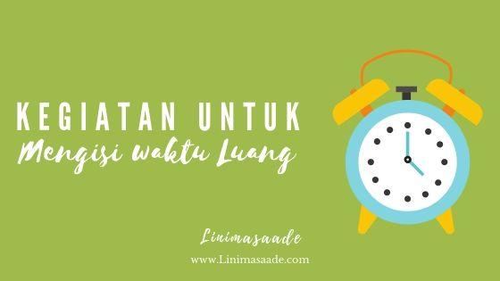 Inilah Kegiatan mengisi waktu luang saat Ramadhan
