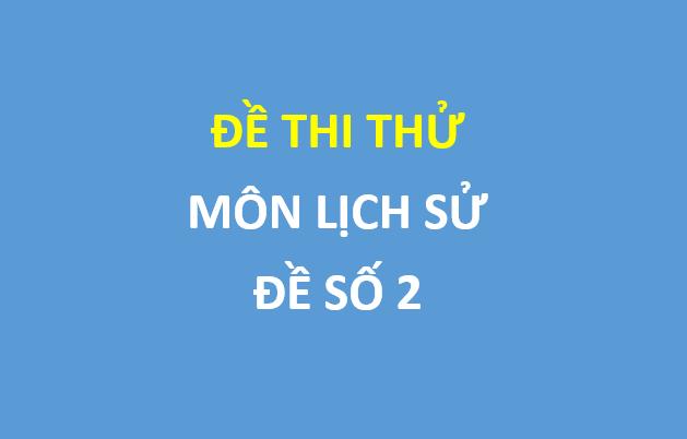 Đề thi thử môn lịch sử lần 4 trường thpt Yên Lạc
