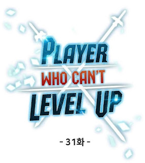 Update! Baca Player Who Can't Level Up Chapter 31 Full Sub Indo