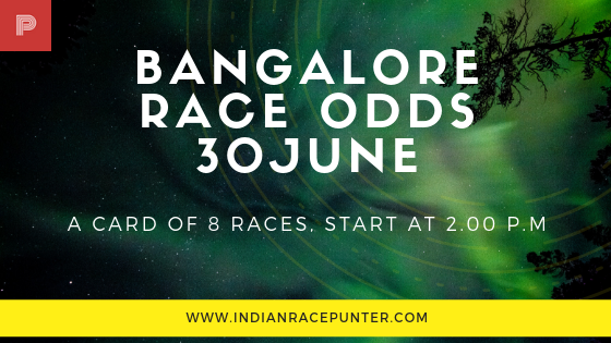 Bangalore Race Odds 30 June, trackeagle,track eagle, racingpulse, racing pulse