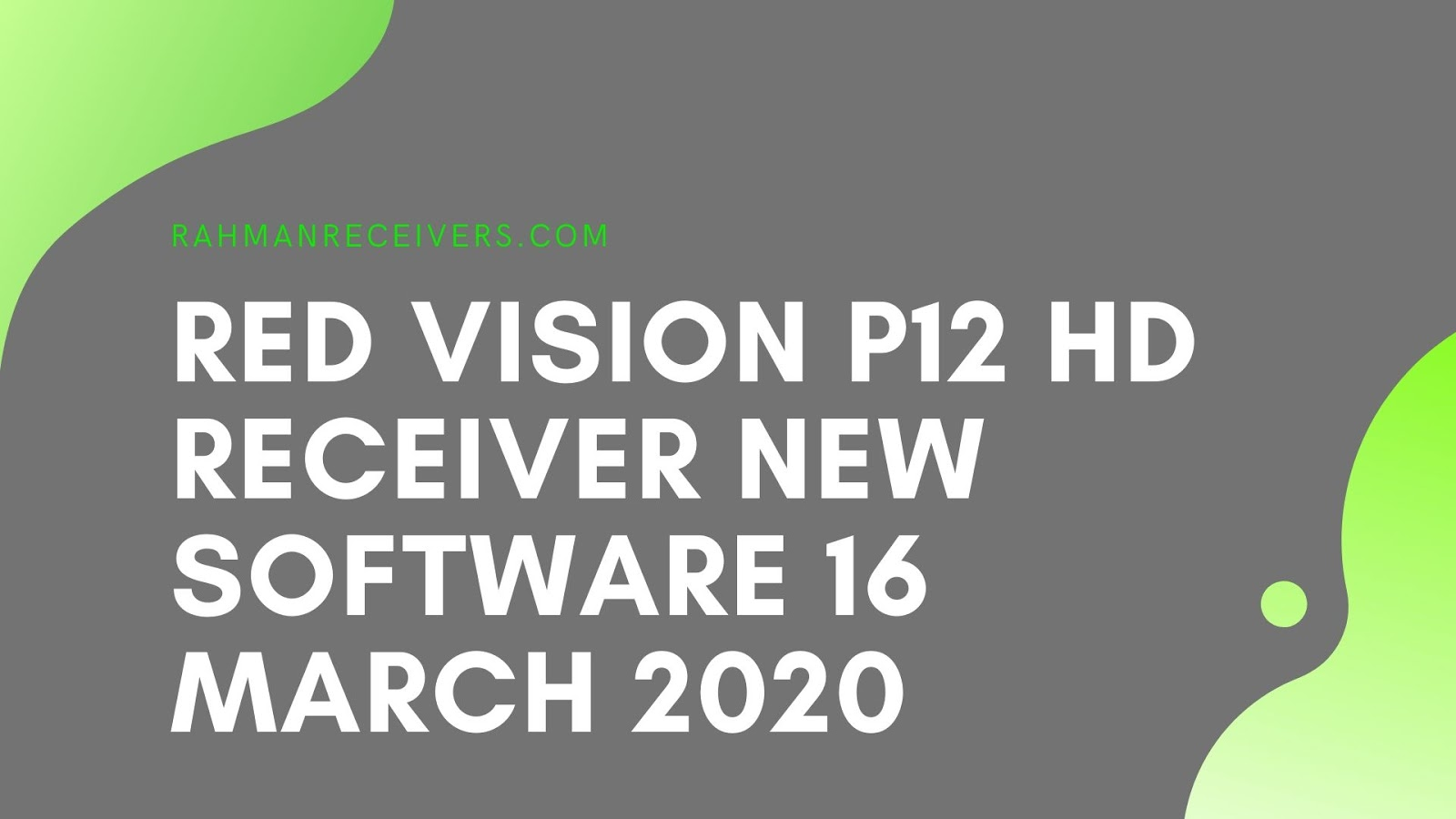 RED VISION P12 HD RECEIVER NEW SOFTWARE 16 MARCH 2020
