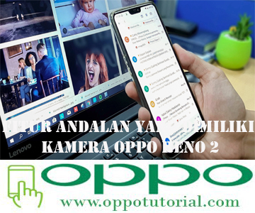 Fitur Andalan Yang Dimiliki Kamera OPPO Reno 2