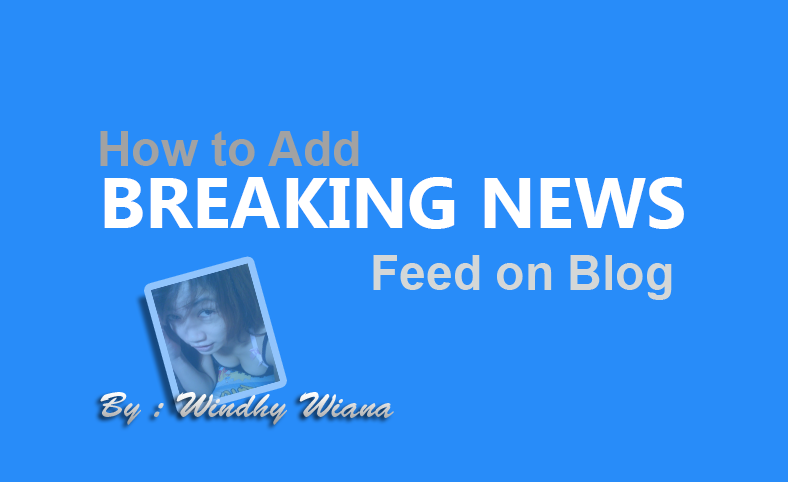 How to Add Breaking News Feed on Blog