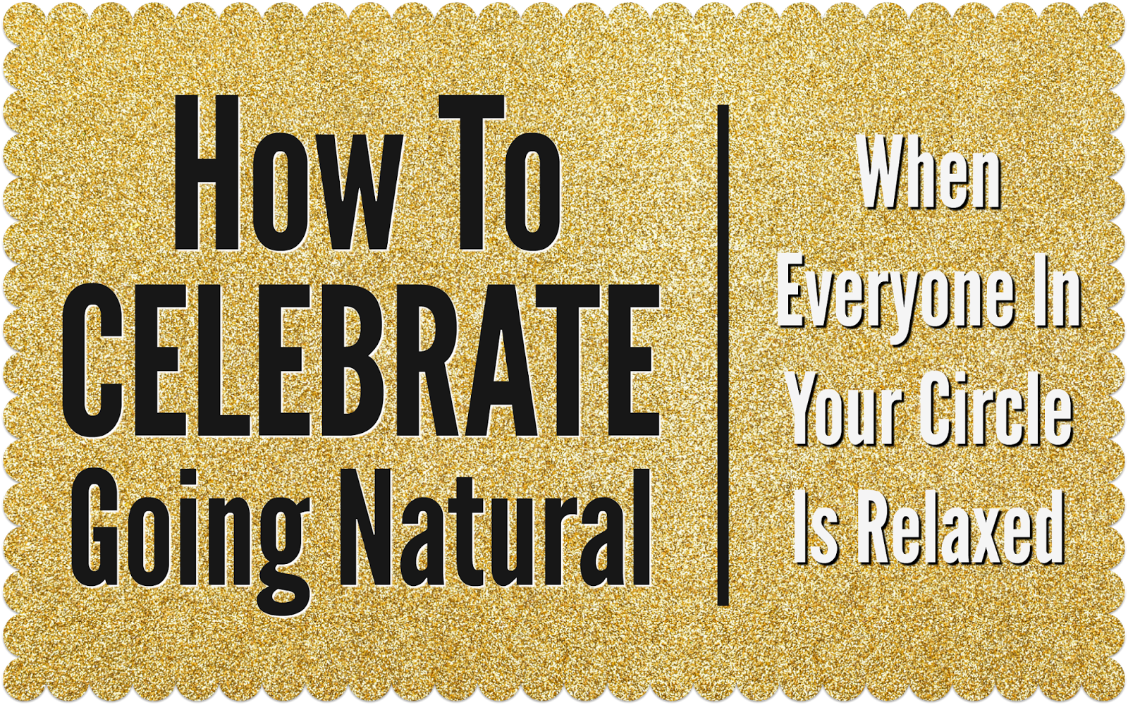 How To Celebrate Going Natural When Everyone In Your Circle Is Relaxed