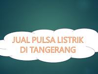 Jual Pulsa Listrik Di Tangerang, Khususnya di tangerang selatan