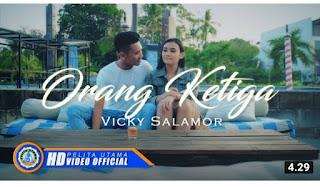 Lirik lagu ORANG KETIGA - VICKY SALAMOR
