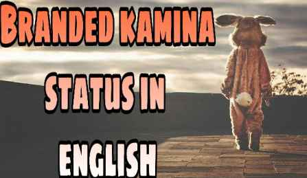 Branded kamina status in english