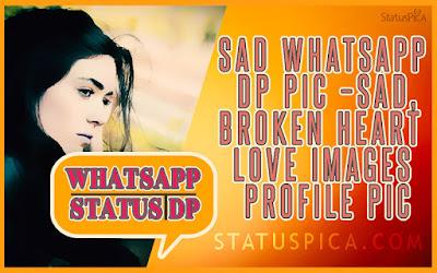 Sad Whatsapp DP Pic –Sad,Broken Heart Love Images Profile Pics-StatusPicA (1)