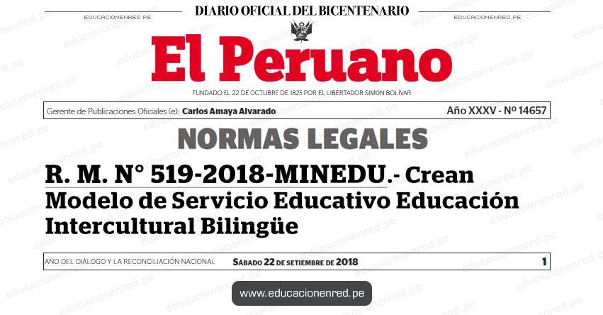R. M. N° 519-2018-MINEDU - Crean Modelo de Servicio Educativo Educación Intercultural Bilingüe - www.minedu.gob.pe
