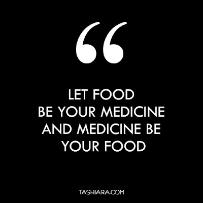"""Let food be your medicine and medicine be your food."" – Hippocrates"