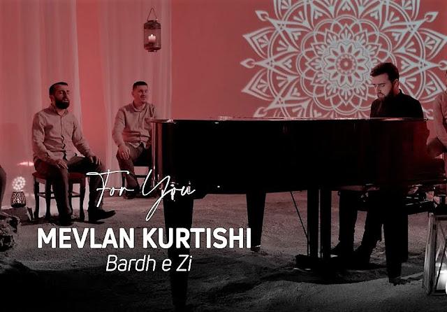 Mevlan Kurtishi - Bardh e Zi