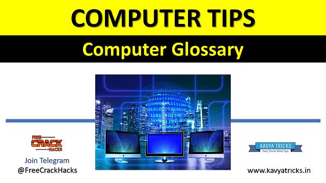 COMPUTER GLOSSARY @ www.kavyatricks.in (1)