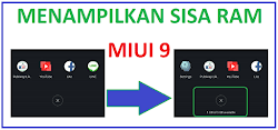 Cara Tampilkan Sisa RAM pada MIUI 9