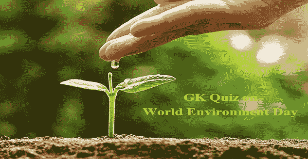 GK Questions and Answers on World Environment Day