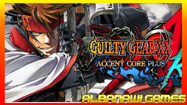 تحميل لعبة Guilty Gear XX Accent Core Plus لاجهزة psp ومحاكي ppsspp من الميديا فاير