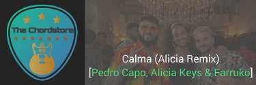 CALMA (Alicia Remix) Guitar Chords [Pedro Capó] ft. Alicia Keys & Farruko English