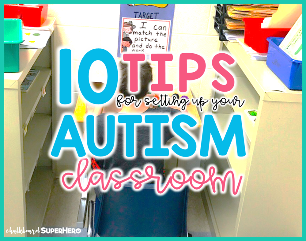 10 Tips For Setting Up Your Autism Classroom
