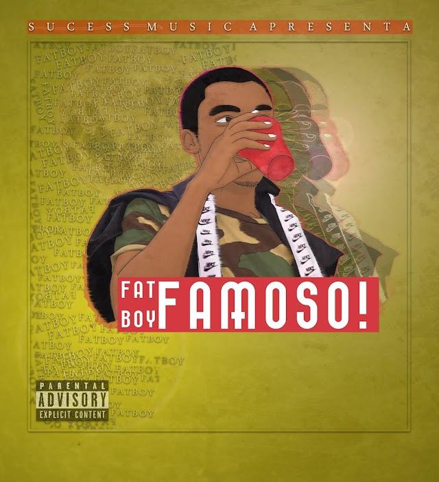 Fat Boy - Famoso [Prod. Sucess Music] [Trap Funk] (2o19)