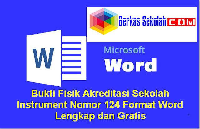 Download Bukti Fisik Akreditasi Sekolah Instrument Nomor 124 Format Word Lengkap dan Gratis