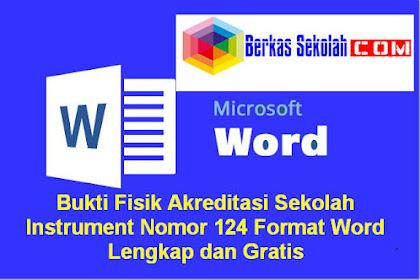 Bukti Fisik Akreditasi Sekolah Instrument Nomor 124 Format Word Lengkap dan Gratis