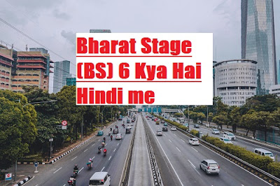 Bharat Stage-6 (BS-6) Kya Hai Hindi me । Josforup