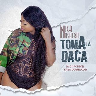 Nica Nashira - Toma Lá Da Cá