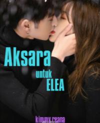 Novel Aksara untuk Elea Karya kimmy Reana Full Episode