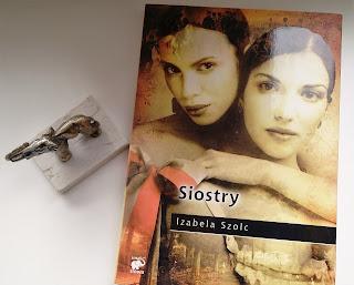 """Skomplikowane życie w czasach napoleońskich. Recenzja """"Sióstr"""" Izabeli Szolc."""