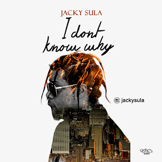 Jacky Sula - I Dont Know Why