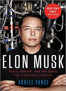 Elon Musk Tesla, SpaceX, and the Quest for a Fantastic Future