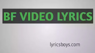 Bf Video Lyrics