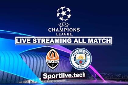 Live Streaming Shakhtar Donetsk vs Man City- UEFA Champions League