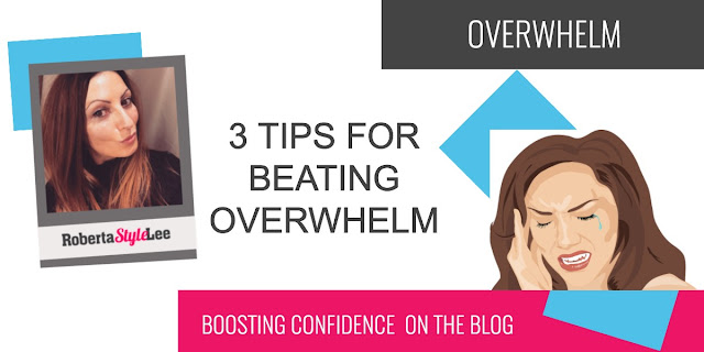 3 Tips For Beating Overwhelm