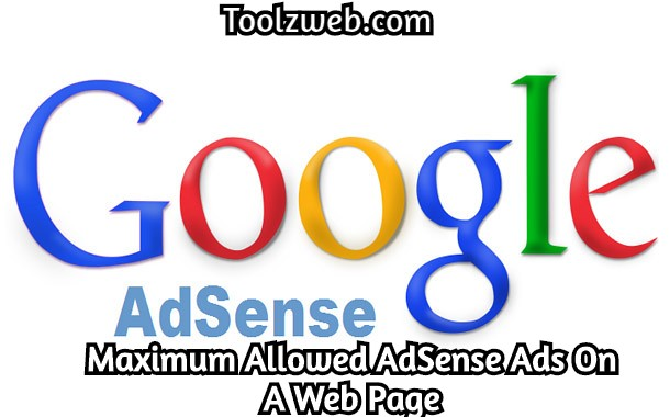 AdSense Allowed Maximum Ads On A Web Page – 2020 Policy