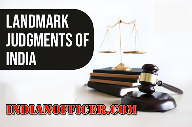 Landmark Judgement of India