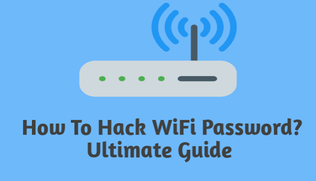 How To Hack WiFi Password In 2019 ( Ultimate Guide)