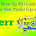Fiverr Gig SEO Guide – Create the Most Popular Gigs on Fiverr