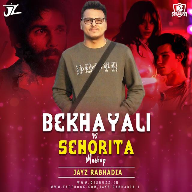 Bekhayali Vs Senorita (Mashup 2020) – Jayz Rabhadia