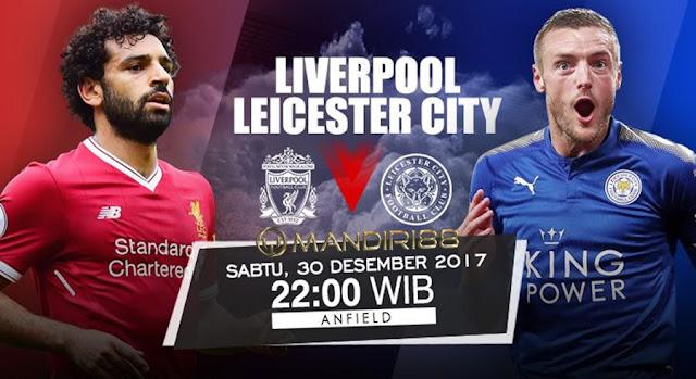 Prediksi Bola : Liverpool Vs Leicester City , Sabtu 30 Desember 2017 Pukul 22.00 WIB