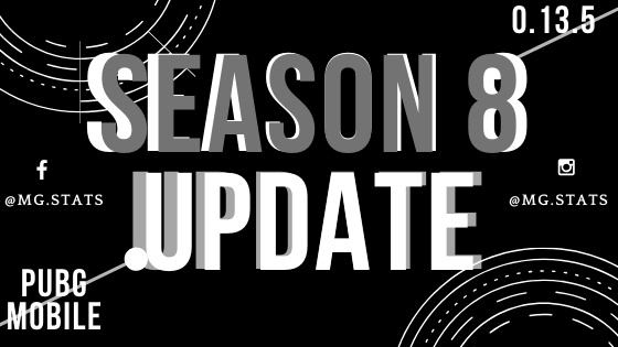 PUBG MOBILE Update 0.13.5 | Season 8