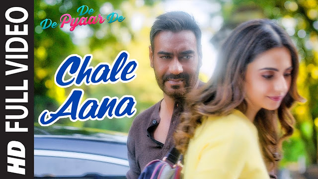 Chale Aana Lyrics in Hindi I DE DE PYAAR DE I ARMAAN MALIK I KUNAAL VERMAA I AMAAL MALIK