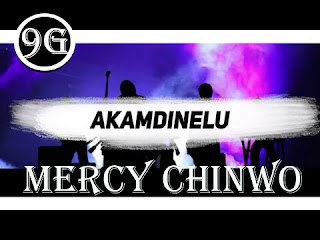 Mercy Chinwo - Akamdinelu, Akamdinelu by Mercy Chinwo, Mercy Chinwo music