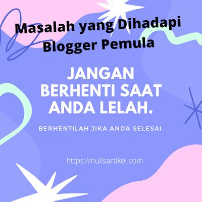 Masalah yang sering Dihadapi seorang Blogger Pemula