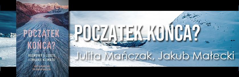 """Z pamiętnika książkoholika: """"Początek końca?"""" Julita Mańczak, Jakub Małecki"""