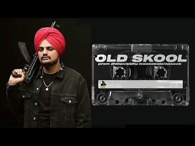 punjabi song Old Skool Lyrics by sidhu moose wala,